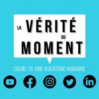 « La vérité du moment – Covid 19, une aventure humaine »